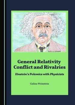 General Relativity Conflict and Rivalries