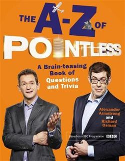 The a-Z of Pointless a Brain-Teasing Bumper Book of Questions and Trivia