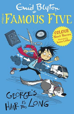Famous Five Colour Short Stories: George's Hair Is Too Long
