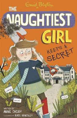 The Naughtiest Girl: Naughtiest Girl Keeps A Secret