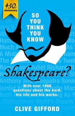 So You Think You Know: Shakespeare