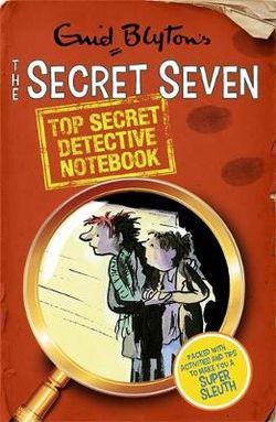 Secret Seven Top Secret Detective Notebook Secret Seven Top Secret Detective N