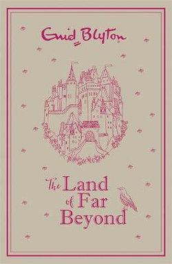 The Land of Far Beyond