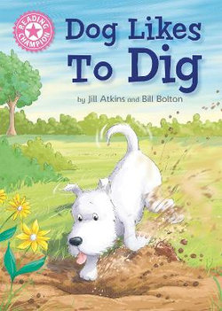 Reading Champion : Dog Likes to Dig