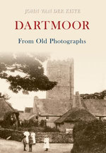 Dartmoor From Old Photographs