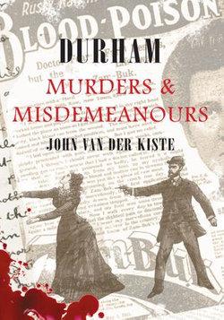 Durham Murders & Misdemeanours