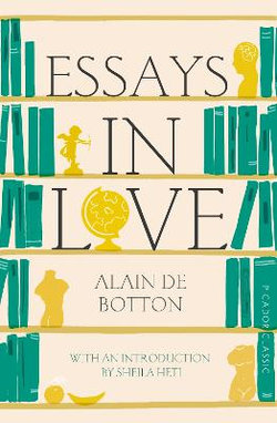 essays in love alain de botton epub Alain de botton is simultaneously hilarious and intellectually astute, shifting with ease among such seminal romantic texts as the divine comedy, madame bovary, and the bleeding heart, a self-help book for those who love too much he is schematically flawless, funny, funky, and totally engaging.