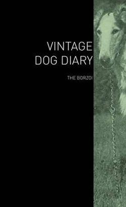 The Vintage Dog Diary - The Borzoi