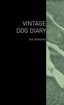 The Vintage Dog Diary - The Foxhound