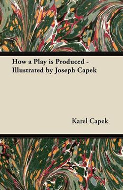 How a Play is Produced - Illustrated by Joseph Capek