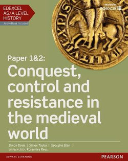 Edexcel AS/A Level History, Paper 1&2: Conquest, control and resistance in the medieval world Student Book + ActiveBook