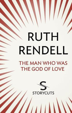 The Man Who Was The God of Love (Storycuts)
