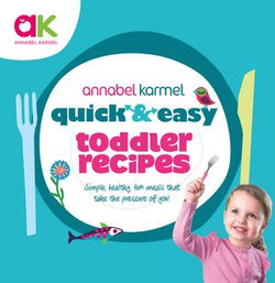 Quick and Easy Toddler Recipes