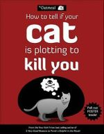 How to Tell If Your Cat Is Plotting to Kill You