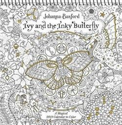 ivy and the inky butterfly 2019 coloring wall calendar a magical 2019 calendar to color by johanna basford calendar pub 17072018