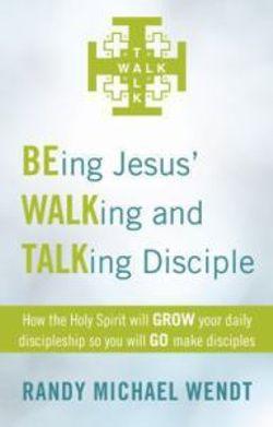 Being Jesus' Walking and Talking Disciple