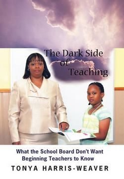 The Dark Side of Teaching