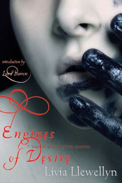 Engines of Desire: Tales of Love and Other Horrors