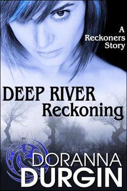 Deep River Reckoning