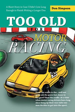 Too Old for Motor Racing