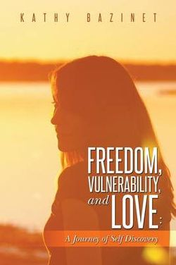 Freedom, Vulnerability, and Love