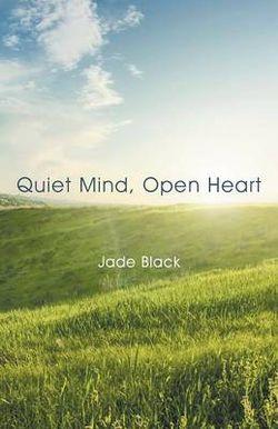 Quiet Mind, Open Heart