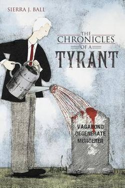 The Chronicles of a Tyrant
