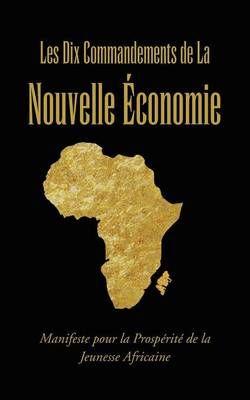 Les Dix Commandements de La Nouvelle Economie