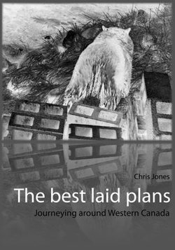 The best laid plans: journeying around Western Canada