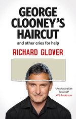 George Clooney's Haircut and Other Cries for Help