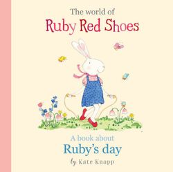 The World of Ruby Red Shoes : A Book About Ruby's Day