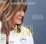 The Sisterhood: How the Power of the Feminine Heart Can Become a Catalyst for Change and Make the World a Better Place
