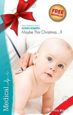 Medical Single Plus Bonus Novella/Maybe This Christmas?/The Italian Md's Secret Family