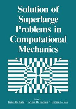 Solution of Superlarge Problems in Computational Mechanics