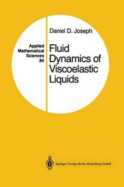 Fluid Dynamics of Viscoelastic Liquids