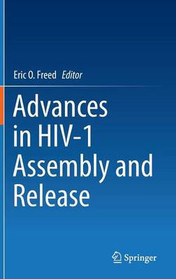 Advances in HIV-1 Assembly and Release