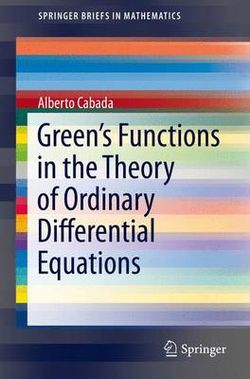 Green's Functions in the Theory of Ordinary Differential Equations
