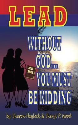 Lead Without God ? You Must Be Kidding!