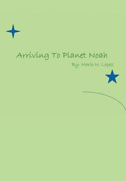 Arriving to Planet Noah