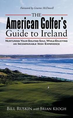 The American Golfer's Guide to Ireland