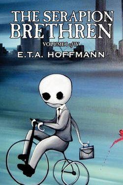 The Serapion Brethren, Vol. I (of IV) by E.T A. Hoffman, Fiction, Fantasy