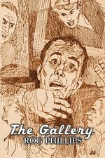 The Gallery by Rog Phillips, Science Fiction, Fantasy