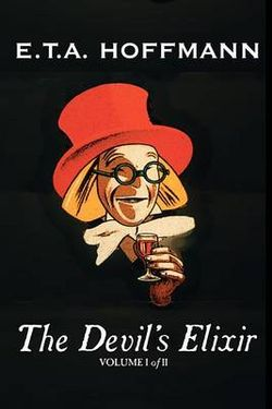The Devil's Elixir, Vol. I of II by E.T A. Hoffman, Fiction, Fantasy