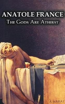 The Gods Are Athirst by Anatole France, Fiction, Classics, Literary