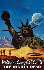 The Mighty Dead by William Campbell Gault, Science Fiction, Fantasy