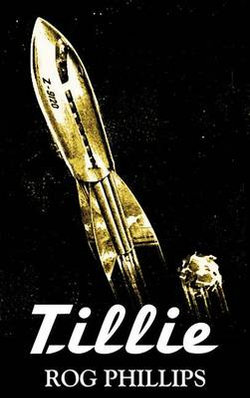 Tillie by Rog Phillips, Science Fiction, Fantasy, Adventure