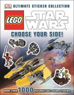 Lego Star Wars: Choose Your Side!: Ultimate Sticker Collection