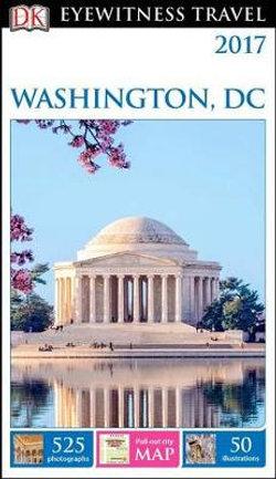 DK Eyewitness Travel Guide: Washington, D. C.
