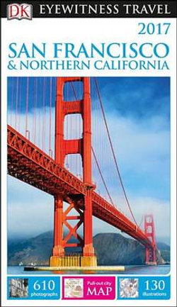 DK Eyewitness Travel Guide: San Francisco and Northern California