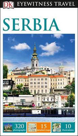 Serbia - DK Eyewitness Travel Guide